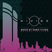 Divide (Original Game Soundtrack) [Deluxe Edition] by Chris Tilton