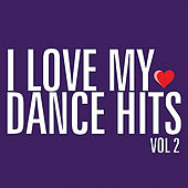 Play & Download I Love My Dance Hits, Vol. 2 by Various Artists | Napster
