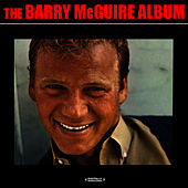 The Barry McGuire Album (Digitally Remastered) by Barry McGuire