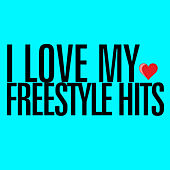 Play & Download I Love My Freestyle Hits by Various Artists | Napster