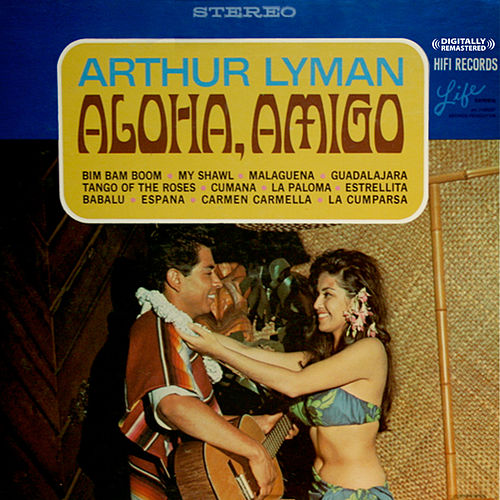 Play & Download Aloha, Amigo (Digitally Remastered) by Arthur Lyman | Napster