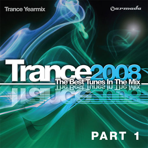 Play & Download Trance 2008 - The Best Tunes In The Mix: Trance Yearmix, Part 1 by Various Artists | Napster