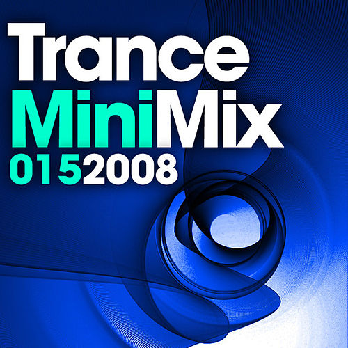 Play & Download Trance Mini Mix 015 by Various Artists | Napster