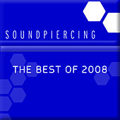 Play & Download Soundpiercing, The Best of 2008 by Various Artists | Napster