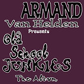 Old Skool Junkies (The Album) by Armand Van Helden