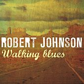 Play & Download Walking Blues by Robert Johnson | Napster