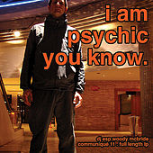 Play & Download I Am Psychic You Know... by DJ ESP Woody McBride | Napster