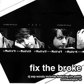 Play & Download Fix The Broke by DJ ESP Woody McBride | Napster