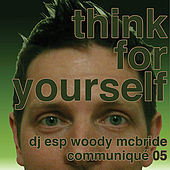 Play & Download Think For Yourself & Question Authority by DJ ESP Woody McBride | Napster
