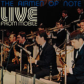 Play & Download Live From Mobile by U.S. Air Force Airmen Of Note | Napster