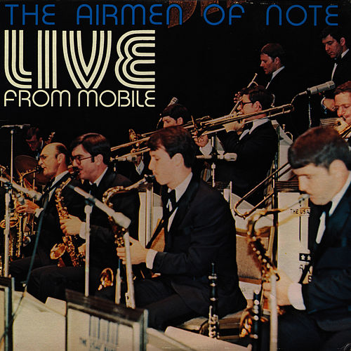 Live From Mobile by U.S. Air Force Airmen Of Note