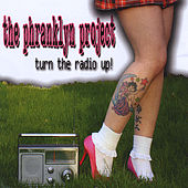 Play & Download Turn the Radio Up! by The Phranklyn Project | Napster