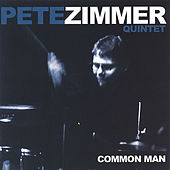 Common Man by Pete Zimmer Quintet