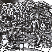 Play & Download Switch by St Dominic's Trio | Napster