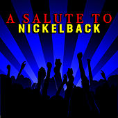 A Salute To Nickelback by The Rock Heroes