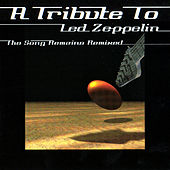 The Song Remains Remixed - A Tribute To Led Zeppelin by Various Artists