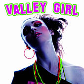 Play & Download Valley Girl by The New Musical Cast | Napster