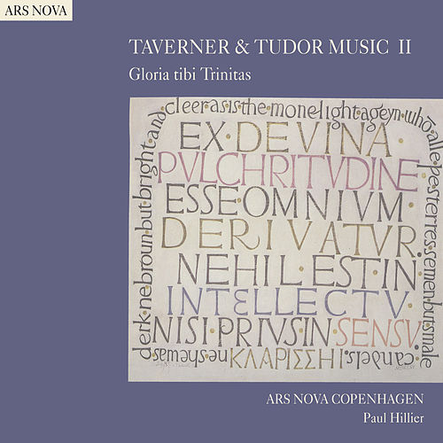 Play & Download TAVERNER & TUDOR MUSIC II: Gloria tibi Trinitas (Ars Nova Copenhagen) by Paul Hillier | Napster