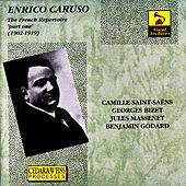 Play & Download Enrico Caruso: The French Repertoire 'Part One' (1902 - 1919) by Enrico Caruso | Napster