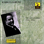 The Early Recordings 1902-1904 by Enrico Caruso