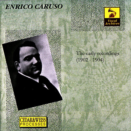 Play & Download The Early Recordings 1902-1904 by Enrico Caruso | Napster