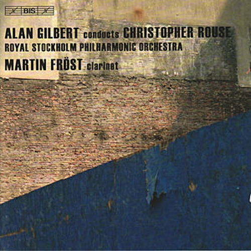 ROUSE, C.: Iscariot / Clarinet Concerto / Symphony No. 1 (Frost, Royal Stockholm Philharmonic Orchestra, Gilbert) by Various Artists