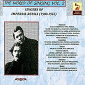 Play & Download The World of Singing Vol. 2 - Singers of Imperial Russia by Various Artists | Napster