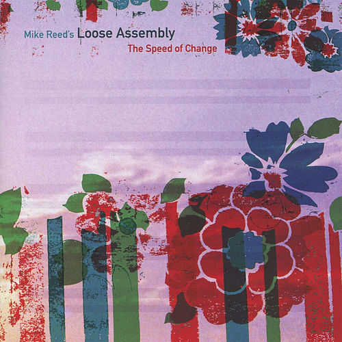 Play & Download The Speed of Change by Mike Reed's Loose Assembly | Napster