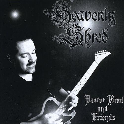 Heavenly Shred by Pastor Brad
