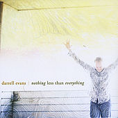 Nothing Less Than Everything by Darrell Evans