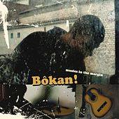 Play & Download BÔKAN ! - Musics in the Margin 2 by Various Artists | Napster