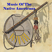 Music Of The Native Americans by Various Artists