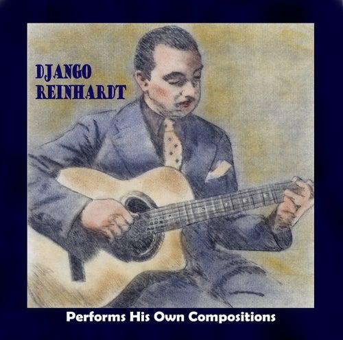 Django Reinhardt Performs His Own Compositions by Django Reinhardt
