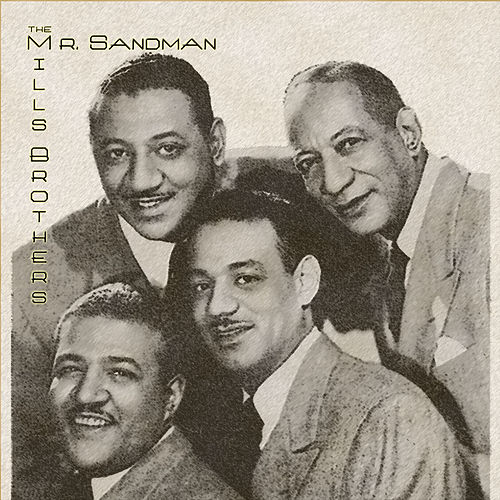 Play & Download Mr. Sandman by The Mills Brothers   Napster