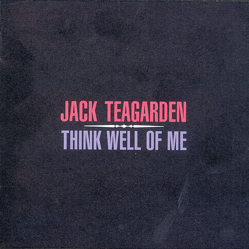 Play & Download Think Well Of Me by Jack Teagarden | Napster