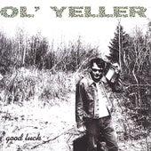 Good Luck by OL' Yeller