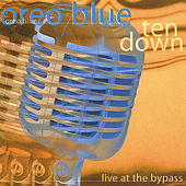 Play & Download Ten Down Live At the Bypass by Oreo Blue | Napster
