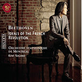 Beethoven: Ideals of the French Revolution by Kent Nagano