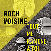 Play & Download Tout me ramène à toi (Radio Edit) by Roch Voisine | Napster