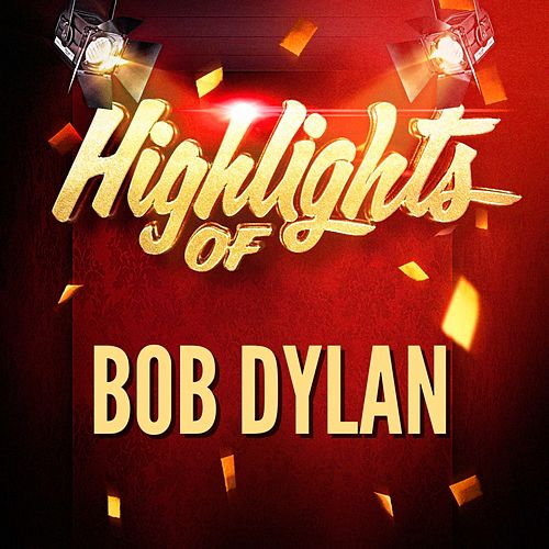 Highlights of Bob Dylan von Bob Dylan