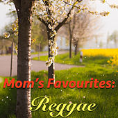 Mom's Favourites: Reggae von Various Artists