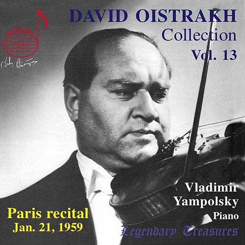 Play & Download Oistrakh Collection, Vol. 13: Paris Recital, 1959 (Live) by David Oistrakh | Napster