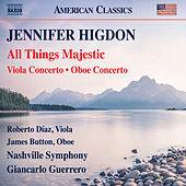 Play & Download Higdon: All Things Majestic, Viola Concerto & Oboe Concerto (Live) by Various Artists | Napster