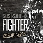 Play & Download Fighter (Acoustic) by Seasons After | Napster