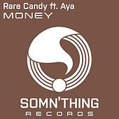 Money by Rare Candy