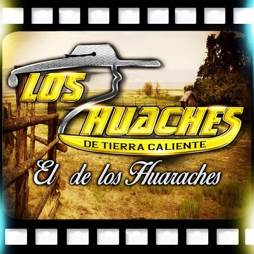 El De Los Huaraches by Los Huaches De Tierra Caliente