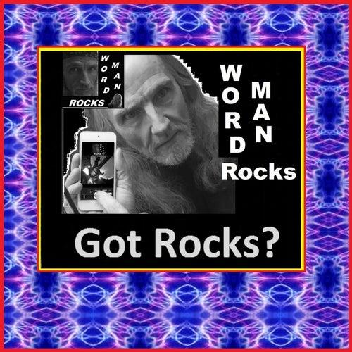 Got Rocks? by Word Man Rocks