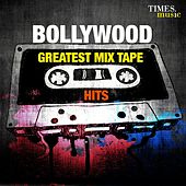 Bollywood - Greatest Mix Tape Hits by Various Artists