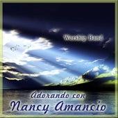 Play & Download Adorando Con Nancy Amancio by The Worship Band | Napster