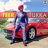 Play & Download Teer Tukka by Malkit Singh | Napster